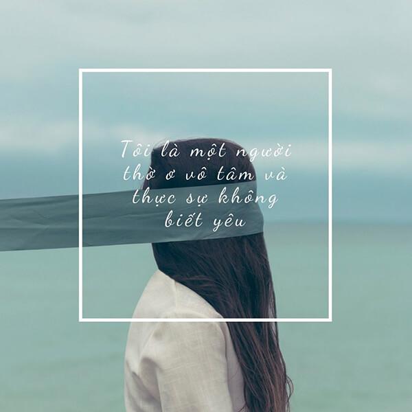 Tôi là một người thơ ơ vô tâm, tôi muốn được yêu