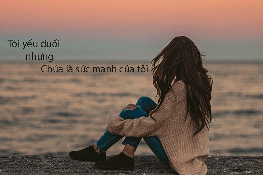 Tôi yếu đuối, nhưng Chúa là sức mạnh của tôi