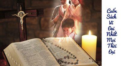 Thánh Kinh - Cuốn sách vĩ đại nhất mọi thời đại và có khả năng chữa lành tái tạo con người.